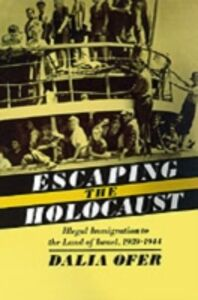 Ebook in inglese Escaping the Holocaust: Illegal Immigration to the Land of Israel, 1939-1944 Ofer, Dalia