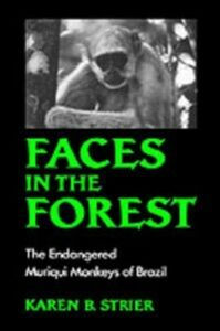 Foto Cover di Faces in the Forest: The Endangered Muriqui Monkeys of Brazil, Ebook inglese di Karen B. Strier, edito da Oxford University Press