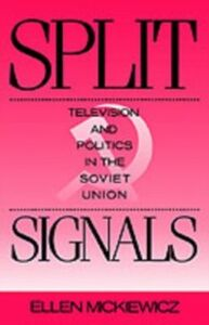 Ebook in inglese Split Signals Television and Politics in the Soviet Union ELLEN, MICKIEWICZ