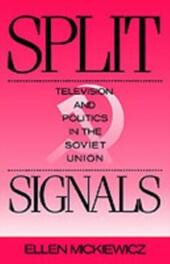 Split Signals Television and Politics in the Soviet Union