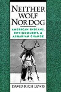 Foto Cover di Neither Wolf Nor Dog: American Indians, Environment, and Agrarian Change, Ebook inglese di David Rich Lewis, edito da Oxford University Press