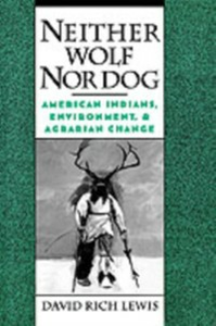 Ebook in inglese Neither Wolf Nor Dog: American Indians, Environment, and Agrarian Change Lewis, David Rich