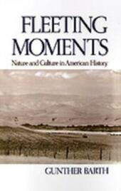 Fleeting Moments: Nature and Culture in American History