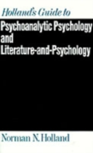 Ebook in inglese Holland's Guide to Psychoanalytic Psychology and Literature-and-Psychology Holland, Norman N.
