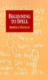 Beginning to Spell: A Study of First-Grade Children