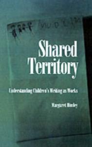 Ebook in inglese Shared Territory: Understanding Children's Writing as Works Himley, Margaret