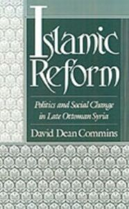 Ebook in inglese Islamic Reform: Politics and Social Change in Late Ottoman Syria Commins, David Dean