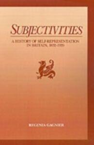 Ebook in inglese Subjectivities: A History of Self-Representation in Britain, 1832-1920 Gagnier, Regenia