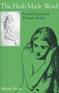 Ebook in inglese Flesh Made Word Michie, Helena