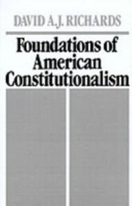 Ebook in inglese Foundations of American Constitutionalism Richards, David A. J.