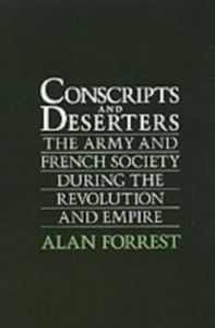 Ebook in inglese Conscripts and Deserters: The Army and French Society During the Revolution and Empire Forrest, Alan