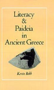Foto Cover di Literacy and Paideia in Ancient Greece, Ebook inglese di Kevin Robb, edito da Oxford University Press