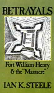 Ebook in inglese Betrayals: Fort William Henry and the &quote;Massacre&quote; Steele, Ian K.