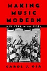 Foto Cover di Making Music Modern: New York in the 1920s, Ebook inglese di Carol J. Oja, edito da Oxford University Press