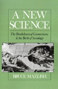 Ebook in inglese New Science: The Breakdown of Connections and the Birth of Sociology Mazlish, Bruce
