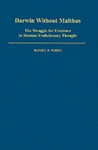 Ebook in inglese Darwin without Malthus: The Struggle for Existence in Russian Evolutionary Thought Todes, Daniel P.