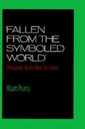 """""""Fallen from the Symboled World"""": Precedents for the New Formalism"""