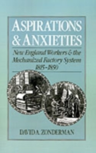 Ebook in inglese Aspirations and Anxieties: New England Workers and the Mechanized Factory System, 1815-1850 Zonderman, David A.