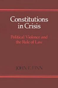 Ebook in inglese Constitutions in Crisis: Political Violence and the Rule of Law Finn, John E.