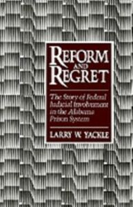 Ebook in inglese Reform and Regret: The Story of Federal Judicial Involvement in the Alabama Prison System Yackle, Larry W.