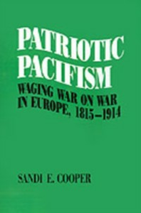 Ebook in inglese Patriotic Pacifism: Waging War on War in Europe, 1815-1914 Cooper, Sandi E.