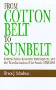 Foto Cover di From Cotton Belt to Sunbelt: Federal Policy, Economic Development, and the Transformation of the South, 1938-1980, Ebook inglese di Bruce J. Schulman, edito da Oxford University Press