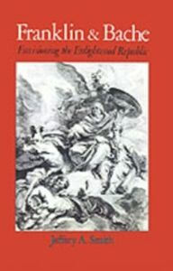 Ebook in inglese Franklin and Bache: Envisioning the Enlightened Republic Smith, Jeffery A.