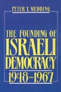 Ebook in inglese Founding of Israeli Democracy, 1948-1967 Medding, Peter Y.
