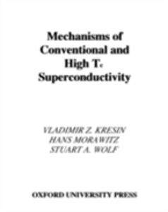 Ebook in inglese Mechanisms of Conventional and High Tc Superconductivity Kresin, Vladimir Z. , Morawitz, Hans , Wolf, Stuart A.