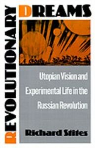 Foto Cover di Revolutionary Dreams: Utopian Vision and Experimental Life in the Russian Revolution, Ebook inglese di Richard Stites, edito da Oxford University Press