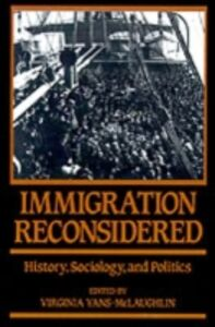 Ebook in inglese Immigration Reconsidered: History, Sociology, and Politics -, -