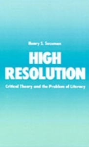 Ebook in inglese High Resolution: Critical Theory and the Problem of Literacy Sussman, Henry S.