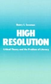 High Resolution: Critical Theory and the Problem of Literacy