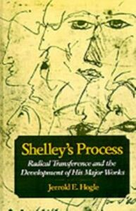 Ebook in inglese Shelley's Process: Radical Transference and the Development of His Major Works Hogle, Jerrold E.