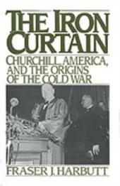 Iron Curtain: Churchill, America, and the Origins of the Cold War