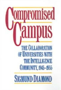 Ebook in inglese Compromised Campus: The Collaboration of Universities with the Intelligence Community, 1945-1955 Diamond, Sigmund