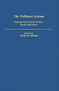 Ebook in inglese Wellborn Science: Eugenics in Germany, France, Brazil, and Russia -, -