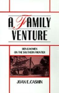 Foto Cover di Family Venture: Men and Women on the Southern Frontier, Ebook inglese di Joan E. Cashin, edito da Oxford University Press