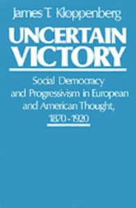Ebook in inglese Uncertain Victory: Social Democracy and Progressivism in European and American Thought, 1870-1920 Kloppenberg, James T.