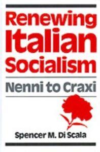 Ebook in inglese Renewing Italian Socialism: Nenni to Craxi Scala, Spencer M. Di