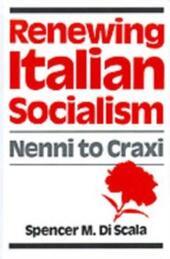 Renewing Italian Socialism: Nenni to Craxi