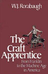 Ebook in inglese Craft Apprentice: From Franklin to the Machine Age in America Rorabaugh, W.J.
