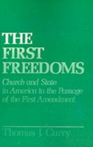 Ebook in inglese First Freedoms: Church and State in America to the Passage of the First Amendment Curry, Thomas J.