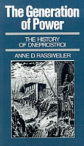 Ebook in inglese Generation of Power: The History of Dneprostroi Rassweiler, Anne D.