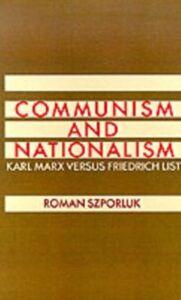 Foto Cover di Communism and Nationalism: Karl Marx Versus Friedrich List, Ebook inglese di Roman Szporluk, edito da Oxford University Press