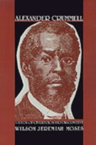 Ebook in inglese Alexander Crummell: A Study of Civilization and Discontent Moses, Wilson Jeremiah