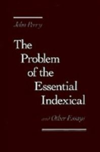 Ebook in inglese Problem of the Essential Indexical: and Other Essays Perry, John