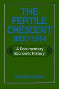Foto Cover di Fertile Crescent, 1800-1914: A Documentary Economic History, Ebook inglese di Charles Issawi, edito da Oxford University Press