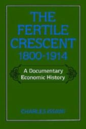 Fertile Crescent, 1800-1914: A Documentary Economic History