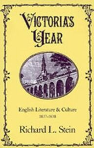 Ebook in inglese Victoria's Year: English Literature and Culture, 1837-1838 Stein, Richard L.